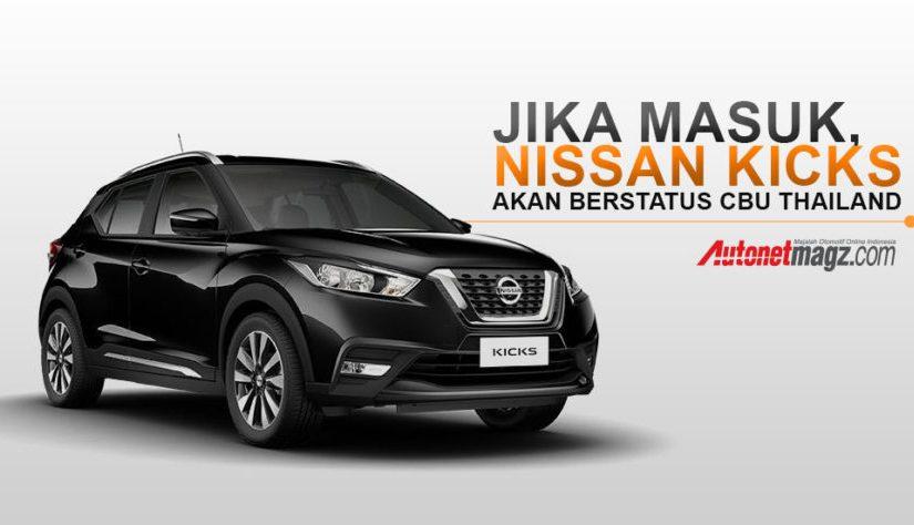 Jika Masuk, Nissan Kicks Akan Berstatus CBUThailand